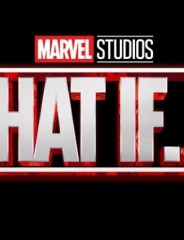 Marvel's What If?...